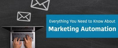 Everything You Need To Know About Marketing Automation